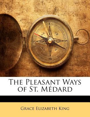 The Pleasant Ways of St. Medard - King, Grace Elizabeth