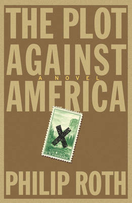 The Plot Against America - Roth, Philip