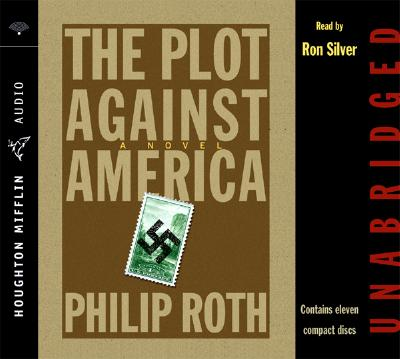 The Plot Against America - Roth, Philip, and Silver, Ron (Read by)