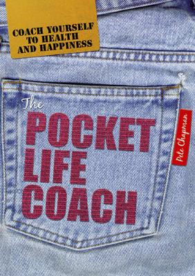 The Pocket Life Coach: Coach Yourself to Health and Happiness - Chapman, Pete