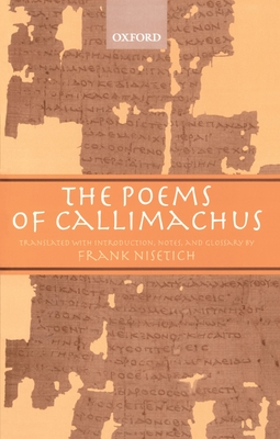 The Poems of Callimachus - Callimachus, and Nisetich, Frank (Translated by)