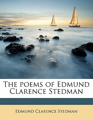 The Poems of Edmund Clarence Stedman - Stedman, Edmund Clarence