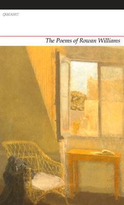 The Poems of Rowan Williams - Williams, Rowan, Dr.