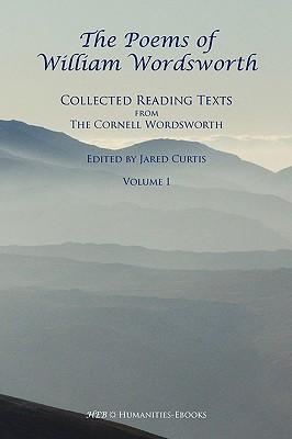 The Poems of William Wordsworth - Wordsworth, William, and Curtis, Jared (Editor)