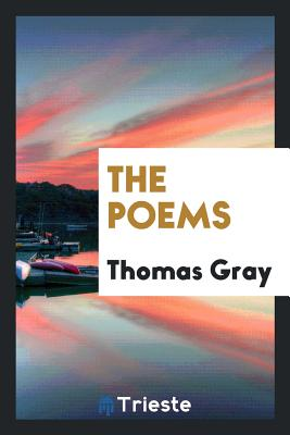 The Poems - Gray, Thomas, Sir