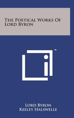 The Poetical Works of Lord Byron - Byron, Lord George Gordon