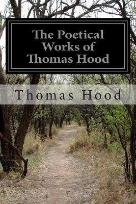 The Poetical Works of Thomas Hood - Hood, Thomas