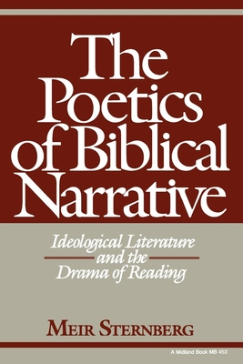 The Poetics of Biblical Narrative: Ideological Literature and the Drama of Reading - Sternberg, Meir, Professor