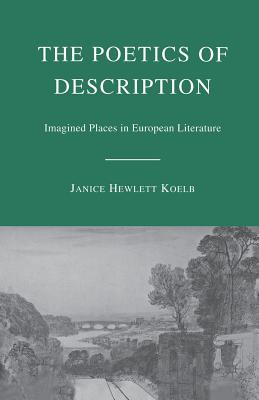 The Poetics of Description: Imagined Places in European Literature - Hewlett Koelb, Janice