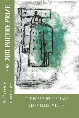 The Poet's Wife Speaks - Miller, Mary Ellen