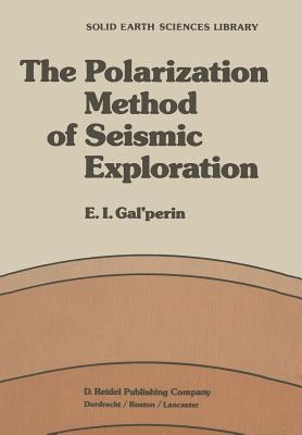The Polarization Method of Seismic Exploration - Galperin, E I