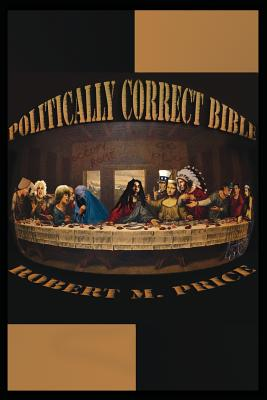 The Politically Correct Bible - Price, Robert M