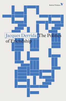 The Politics of Friendship - Derrida, Jacques