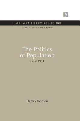 The Politics of Population: Cairo 1994 - Johnson, Stanley