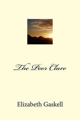 The Poor Clare - Gaskell, Elizabeth Cleghorn
