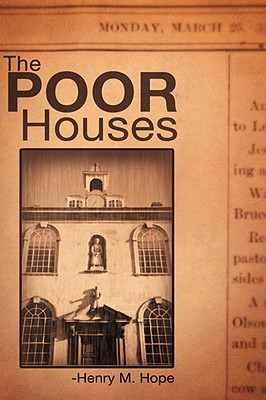 The Poor Houses - Hope, Henry M