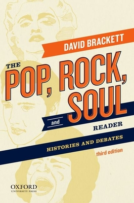 The Pop, Rock, and Soul Reader: Histories and Debates - Brackett, David