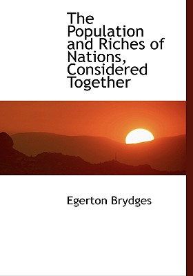 The Population and Riches of Nations, Considered Together - Brydges