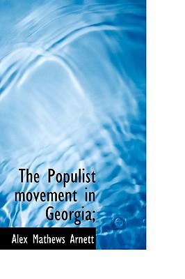 The Populist Movement in Georgia; - Arnett, Alex Mathews
