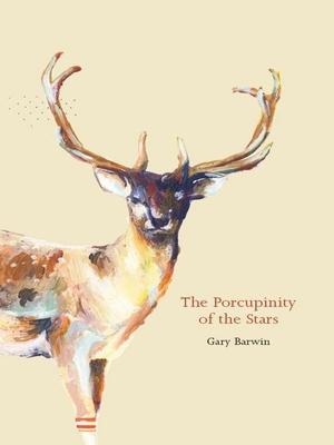 The Porcupinity of the Stars - Barwin, Gary