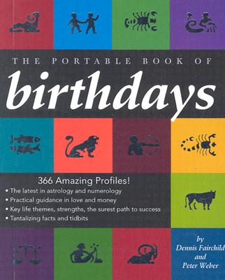 The Portable Book of Birthdays - Fairchild, Dennis, and Weber, Peter, Dr.