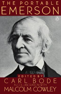 The Portable Emerson: New Edition - Emerson, Ralph Waldo, and Cowley, Malcolm (Photographer), and Bode, Carl, Professor (Photographer)