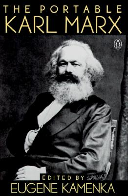 The Portable Karl Marx - Marx, Karl, and Kamenka, Eugene (Editor)