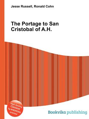 The Portage to San Cristobal of A.H. - Russell, Jesse, and Cohn, Ronald