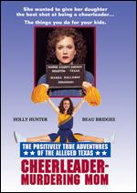 The Positively True Adventures of the Alleged Texas Cheerleader-Murdering Mom - Michael Ritchie