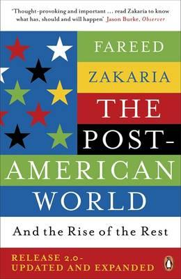 The Post-American World: And The Rise Of The Rest - Zakaria, Fareed