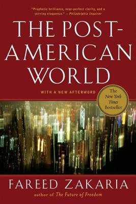 The Post-American World - Zakaria, Fareed