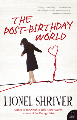 The Post-Birthday World - Shriver, Lionel