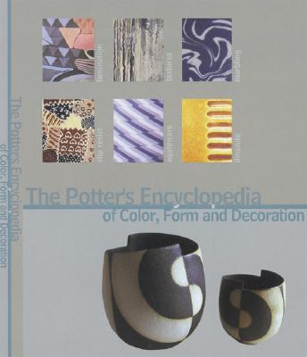 The Potter's Encyclopedia of Color, Form and Decoration - French, Neal