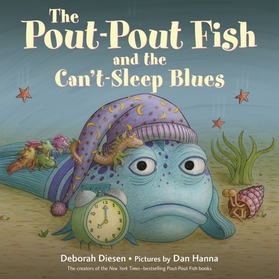The Pout-Pout Fish and the Can't-Sleep Blues - Diesen, Deborah