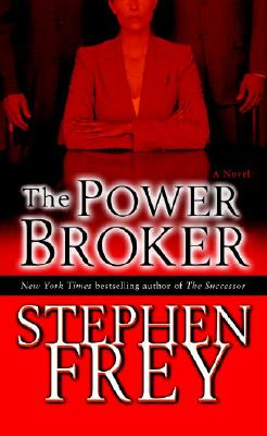 The Power Broker - Frey, Stephen