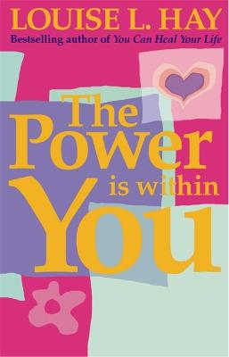 The Power is within You - Hay, Louise L.