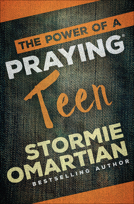The Power of a Praying Teen - Omartian, Stormie