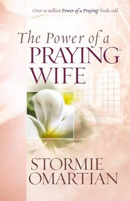 The Power of a Praying Wife Deluxe Edition - Omartian, Stormie
