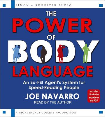 The Power of Body Language: An Ex-FBI Agent's System for Speed-Reading People - Navarro, Joe (Read by)