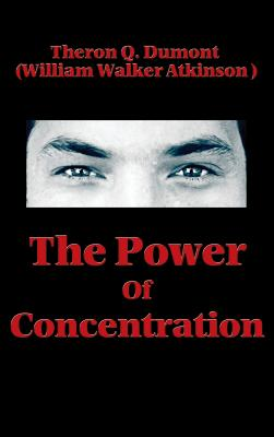 The Power of Concentration - Dumont, Theron Q