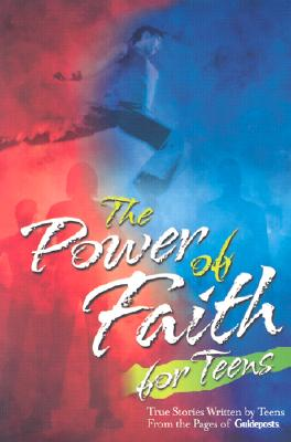 The Power of Faith for Teens - Guideposts (Creator)