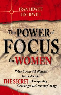 The Power of Focus for Women: How to Live the Life You Really Want - Hewitt, Fran