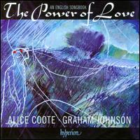 The Power of Love: An English Songbook - Alice Coote (mezzo-soprano); Graham Johnson (piano)