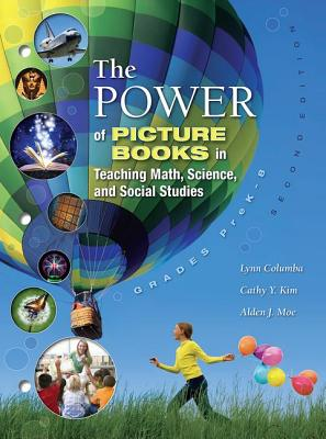 The Power of Picture Books in Teaching Math, Science, and Social Studies: Grades Prek-8 - Columba, Lynn