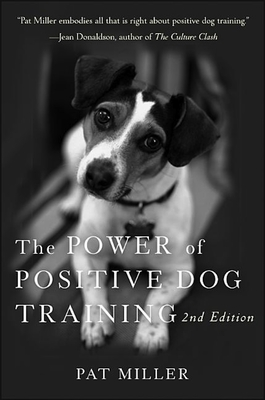 The Power of Positive Dog Training - Miller, Pat