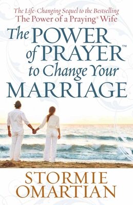 The Power of Prayer(tm) to Change Your Marriage - Omartian, Stormie
