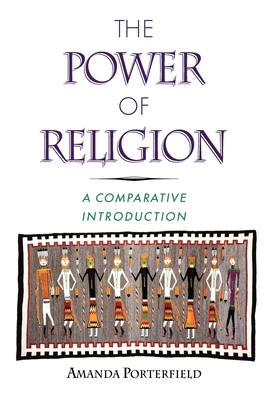 The Power of Religion: A Comparative Introduction - Porterfield, Amanda