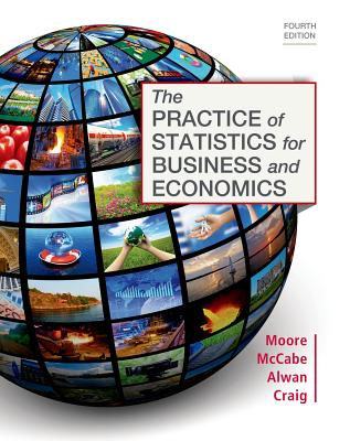 The Practice of Statistics for Business and Economics - Moore, David S, and McCabe, George P, Professor, and Alwan, Layth C