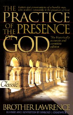 The Practice of the Presence of God - Brother Lawrence, and Lawrence, and Chadwick, Harold J (Editor)