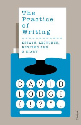 The Practice of Writing - Lodge, David